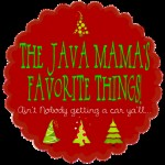 The Java Mama's Favorite Things {2}